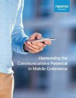 Harnessing the communications potential in mobile commerce
